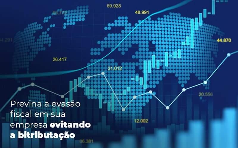 Previna A Evasao Fiscal Em Sua Empresa Evitando A Bitributacao Post 1 - Organização Contábil Lawini