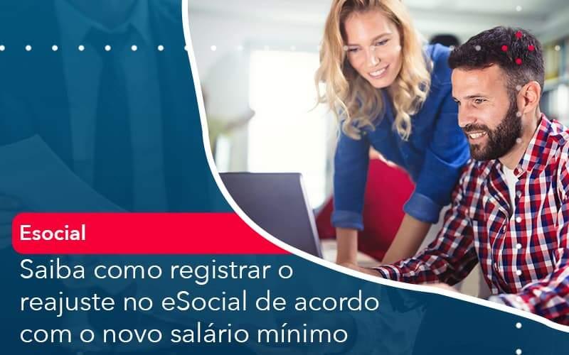 Saiba Como Registrar O Reajuste No E Social De Acordo Com O Novo Salario Minimo - Organização Contábil Lawini