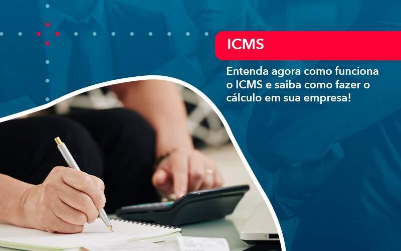 Entenda Agora Como Funciona O Icms E Saiba Como Fazer O Calculo Em Sua Empresa - Evolução Gestão Empresarial