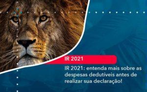 Ir 2021 Entenda Mais Sobre As Despesas Dedutiveis Antes De Realizar Sua Declaracao 1 Organização Contábil Lawini - Evolução Gestão Empresarial