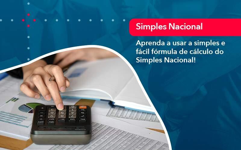 Aprenda A Usar A Simples E Facil Formula De Calculo Do Simples Nacional - Evolução Gestão Empresarial