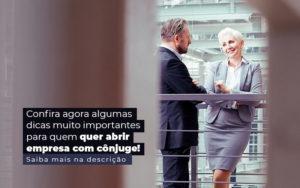 Confira Agora Algumas Dicas Muito Importantes Para Quem Quer Abrir Empresa Com Conjuge Post 1 - Evolução Gestão Empresarial