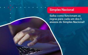 Entenda O Que Sao Os Anexos Do Simples Nacional 1 - Evolução Gestão Empresarial