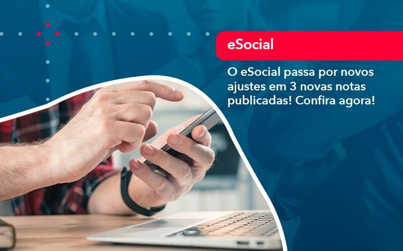 O E Social Passa Por Novos Ajustes Em 3 Novas Notas Publicadas Confira Agora 1 - Evolução Gestão Empresarial
