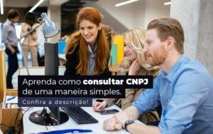 Aprenda Como Consultar Cnpj De Uma Maneira Simples Post 1 - Evolução Gestão Empresarial