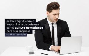 Saiba O Significado E Importancia De Palavras Como Lgpd E Compliance Para Sua Empresa Post 1 - Evolução Gestão Empresarial