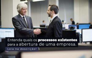 Entenda Quais Os Processos Existentes Para A Abertura De Uma Empresa Post 2 - Evolução Gestão Empresarial