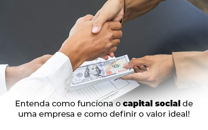 Entenda Como Funciona O Capital Social De Uma Empresa E Como Definir O Valor Ideal Blog 1 - Evolução Gestão Empresarial