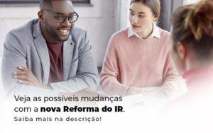 Veja As Possiveis Mudancas Com A Nova Reforma Do Ir Blog 1 - Evolução Gestão Empresarial