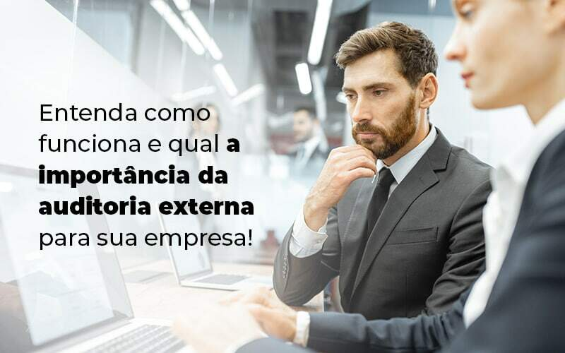 Entenda Como Funciona E Qual A Importancia Da Auditoria Externa Para Sua Empresa Blog 1 - Evolução Gestão Empresarial
